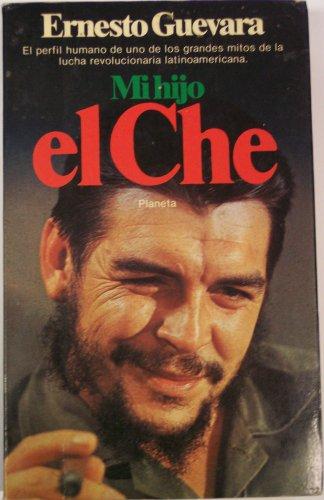 Mi hijo el Che (Documento) (Spanish Edition): Guevara Lynch, Ernesto