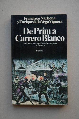 9788432036378: De Prim a Carrero Blanco: Cien años de magnicidios en España, (1870-1973) (Documento) (Spanish Edition)