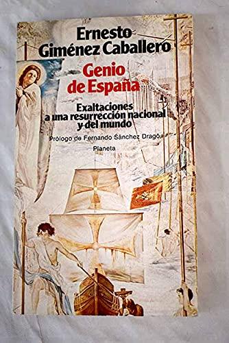 GENIO DE ESPAÑA. Exaltaciones a una resurrección: GIMÉNEZ CABALLERO, Ernesto
