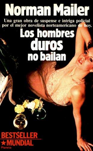 9788432037702: Los Hombres Duros no Bailan (Spanish Edition)