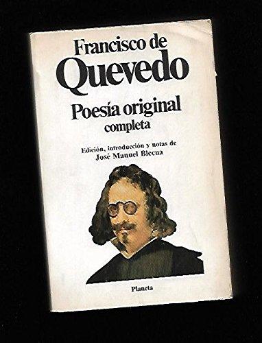 Poesia Original Completa (Spanish Edition): Francisco de Quevedo