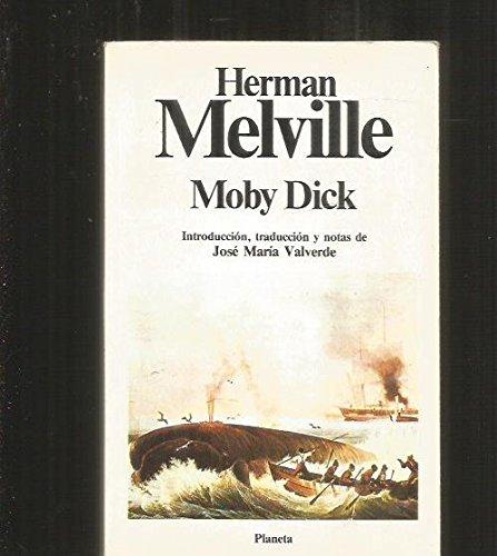 MOBY DICK -EDICION DE JOSE MARIA VALVERDE-: MELVILLE, HERMAN.