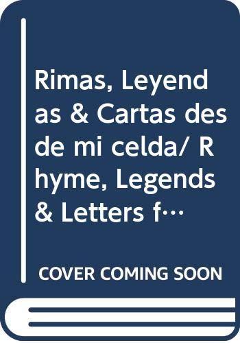 Rimas, Leyendas & Cartas desde mi celda/: Becquer, Adolfo Gustavo