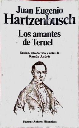 LOS AMANTES DE TERUEL: JUAN EUGENIO HARTZENBUSCH