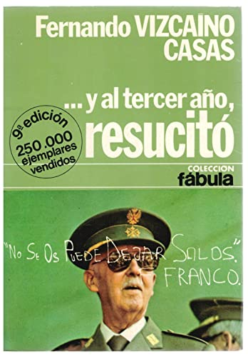 9788432041235: Y al tercer ano resucito/ And in the Third Year he raise (Colección Fábula ; 24) (Spanish Edition)