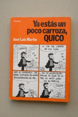 9788432041808: Ya estas un poco carroza, Quico (Coleccion Fabula) (Spanish Edition)