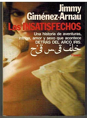Los Insatisfechos: Detras Del Arco Iris: Gimenez-Arnau, Joaquin