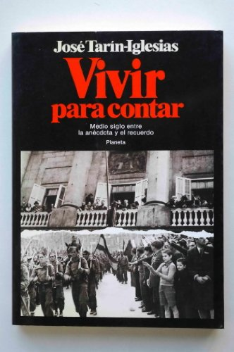 9788432042867: Vivir para contar: Medio siglo entre la anécdota y el recuerdo (Documento) (Spanish Edition)