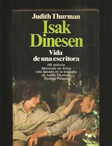 Isak Dinesen: Vida De Una Escritora/Isak Dinesen : The Life of a Writer (Spanish Edition) (8432043672) by Thurman, Judith