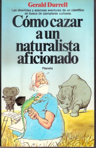 9788432043758: Como Cazar a UN Naturalista Aficionado/How to Shoot an Amateur Naturalist (Spanish Edition)