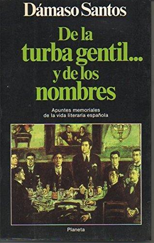 9788432043970: De la turba gentil-- y de los nombres: Apuntes memoriales de la vida literaria espanola (Documento) (Spanish Edition)