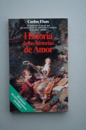 HISTORIA DE LAS HISTORIAS DE AMOR.: FISAS, Carlos.