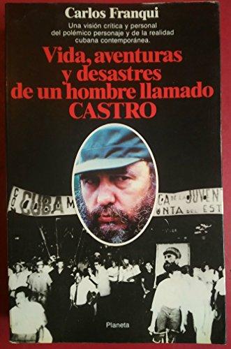 9788432044267: Vida, aventuras y desastres de un hombre llamado Castro (Documento)
