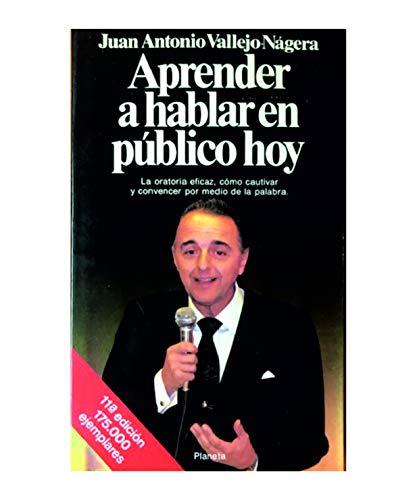 9788432044526: Aprender a hablar en publico hoy (Documento) (Spanish Edition)