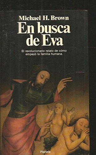 En busca de Eva. El revolucionario relato de cómo empezó la familia humana. Traducción de Cristina Pagés. (8432044695) by Brown Michael H