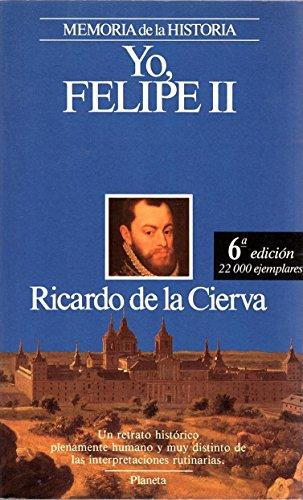9788432044946: Yo, Felipe II : las confesiones del rey al doctor Francisco terrones (Memoria de La Historia. Personajes)