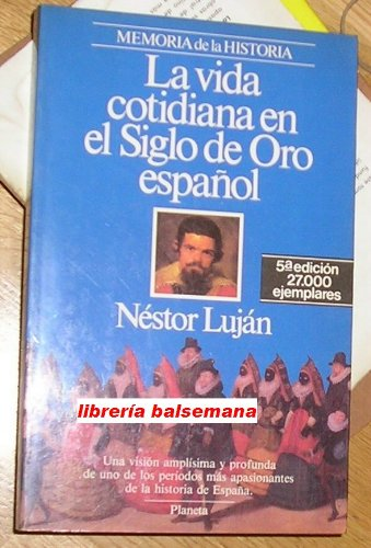 9788432044977: Vida cotidiana en el siglo de oro español