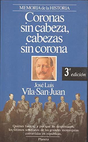9788432045189: Coronas sin cabeza, cabezas sin corona (Memoria de la historia) (Spanish Edition)