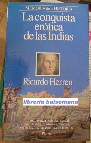 9788432045424: La Conquista Erotica de las Indias (La maratonica actividad sexual de los conquistadores españoles, segun las mismas cronicas de la epoca) (Spanish Edition)