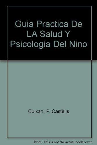 9788432045615: Guia Practica De LA Salud Y Psicologia Del Nino