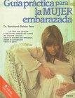 9788432045646: Guia Practica Para LA Mujer Embarazada