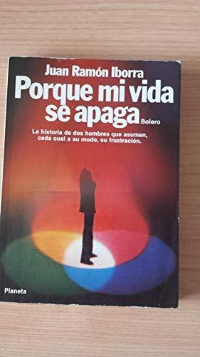 Porque mi vida se apaga: Bolero (Coleccion Fabula) (Spanish Edition): Juan Ramon Iborra