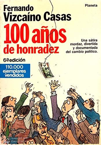 100 Anos De Honradez (Coleccion Fabula): Casas, Fernando Vizcaino