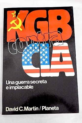 KGB contra CIA una guerra secreta e implacable: David C. Martín
