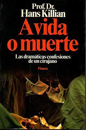 9788432047305: A vida o muerte: las dramáticas confesiones de un cirujano