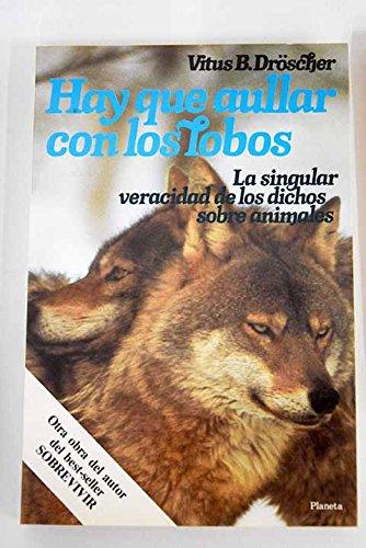 9788432047497: Hay que aullar con los lobos