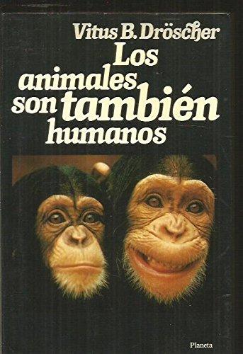 9788432047657: Los Animales Son Tambien Humanos