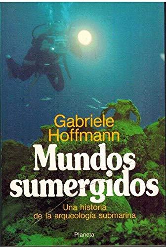 9788432047756: Mundos sumergidos. una historia dela arqueologia submarina