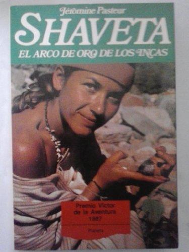 9788432047879: Shaveta : el arco de oro de los incas