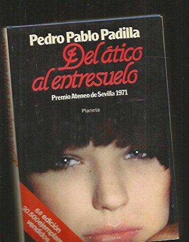 DEL ATICO AL ENTRESUELO: Pedro Pablo Padilla