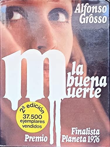 9788432053603: La buena muerte: Novela (Autores españoles e hispanoamericanos)