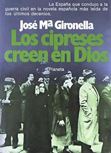 Los Cipreses Creen en Dios.: Gironella, Jose Maria