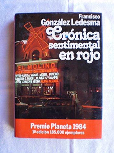 9788432055713: Crónica sentimental en rojo: Novela (Colección Autores españoles e hispanoamericanos) (Spanish Edition)