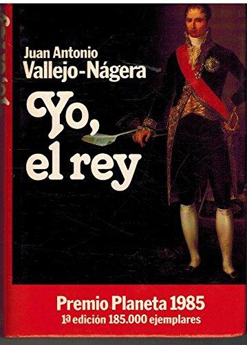 9788432055812: Yo, el rey (Colección Autores españoles e hispanoamericanos) (Spanish Edition)