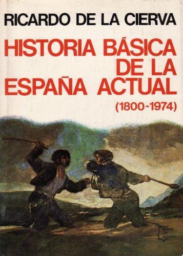 9788432056086: Historia básica de la España actual, 1800-1974 (Espejo de España)