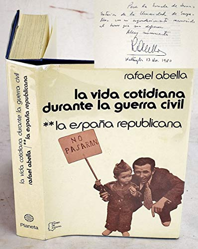 La Espana republicana (His La vida cotidiana durante la Guerra Civil ; 2) by.: Rafael Abella