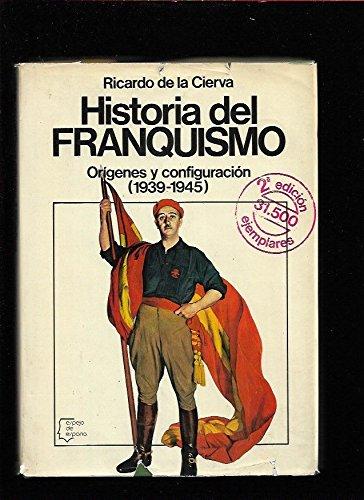 9788432056192: Historia del franquismo: Orígenes y configuración (1939-1945) (Espejo de España) (Spanish Edition)