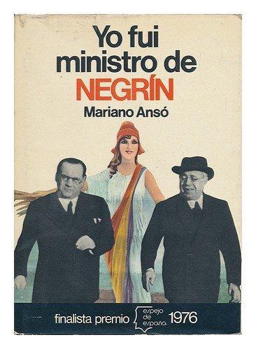 YO FUI MINISTRO DE NEGRIN: Mariano Anso