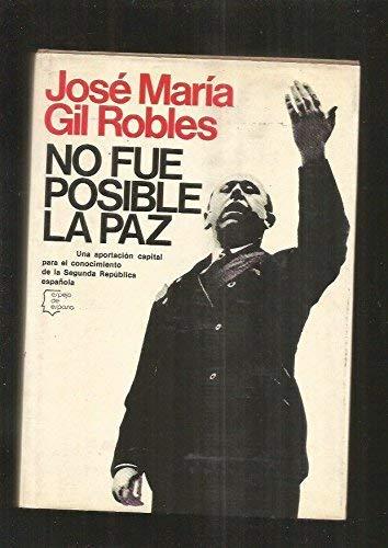 9788432056475: No fue posible la Paz (Espejo de España : Serie Biograf¸as y memorias)