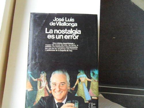 9788432056550: La nostalgia es un error (Espejo de España. Serie Biograf,as y memorias)