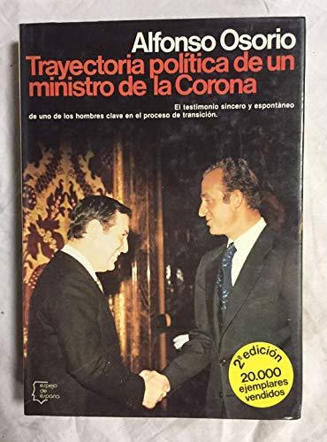 9788432056642: Trayectoria pol,tica de un ministro de la Corona (Espejo de España)