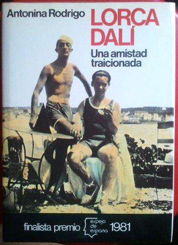 9788432056697: Lorca-dali : una amistad traicionada (Espejo de Españo)