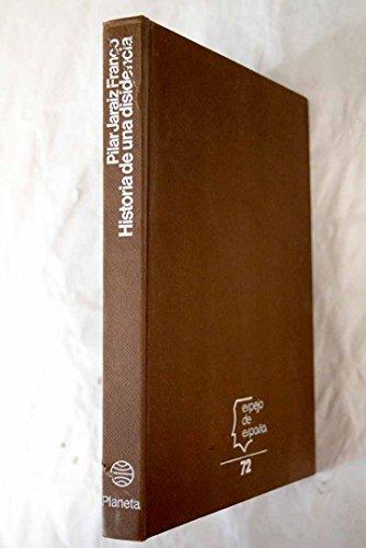 9788432056727: Historia de una disidencia (Espejo de España. Serie Biograf¸as y memorias)