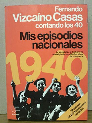 Mis episodios nacionales: Contando los 40 (Espejo de Espan?a) (Spanish Edition): Fernando Vizcai?no...