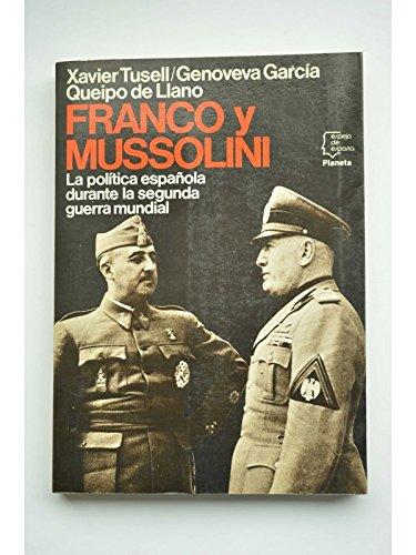 9788432058387: Franco y Mussolini: La política española durante la Segunda Guerra Mundial (Serie La España de la posguerra) (Spanish Edition)