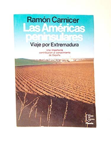 LAS AMERICAS PENINSULARES. Viaje por Extremadura.: Carnicer, Ramon.
